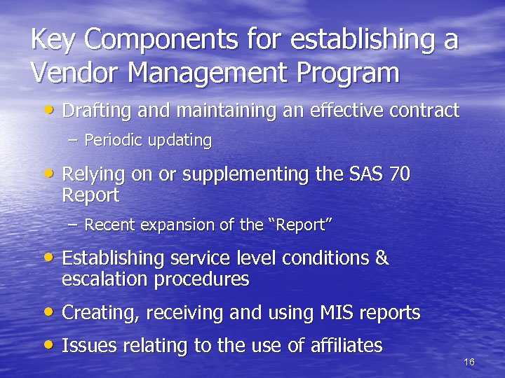 Key Components for establishing a Vendor Management Program • Drafting and maintaining an effective