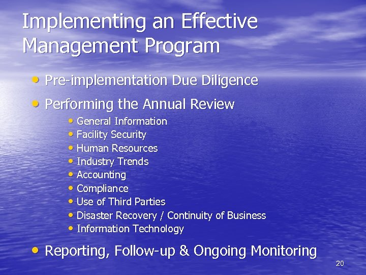 Implementing an Effective Management Program • Pre-implementation Due Diligence • Performing the Annual Review