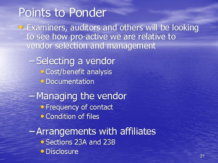 Points to Ponder • Examiners, auditors and others will be looking to see how