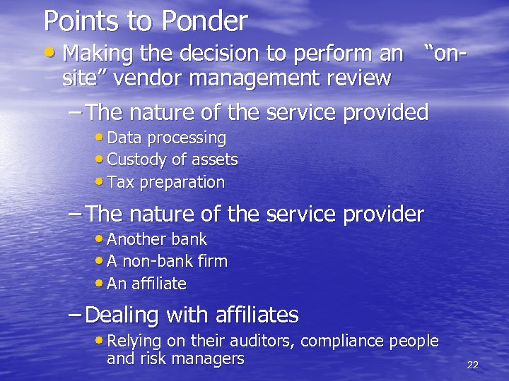 "Points to Ponder • Making the decision to perform an ""on- site"" vendor management"