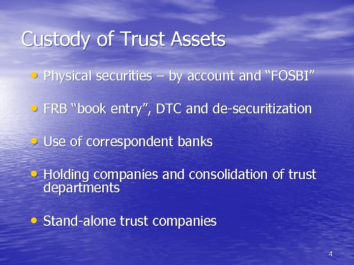 "Custody of Trust Assets • Physical securities – by account and ""FOSBI"" • FRB"
