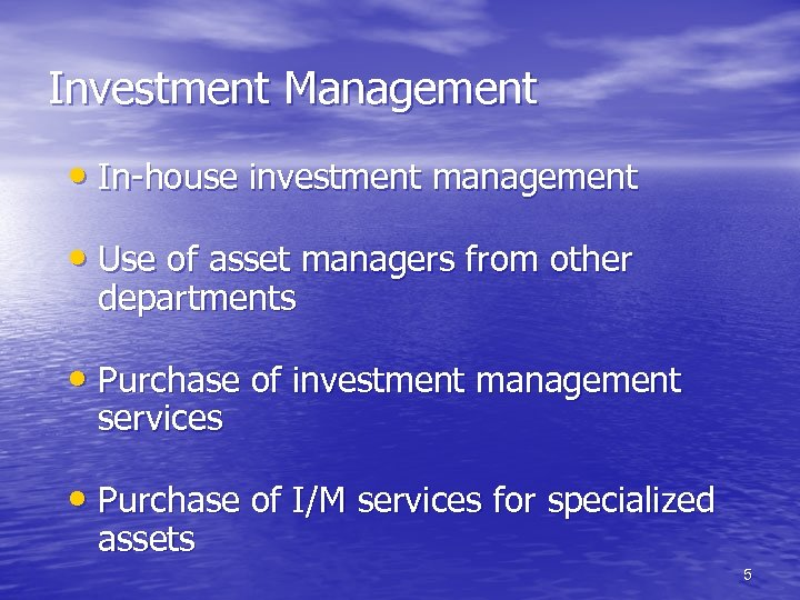 Investment Management • In-house investment management • Use of asset managers from other departments