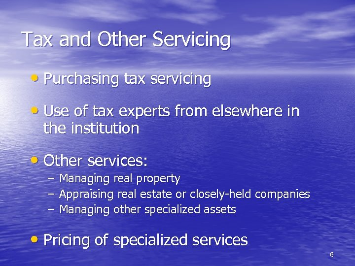 Tax and Other Servicing • Purchasing tax servicing • Use of tax experts from