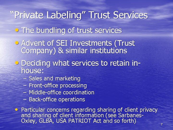 """""""Private Labeling"""" Trust Services • The bundling of trust services • Advent of SEI"""