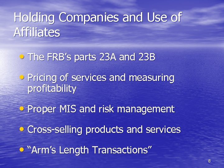 Holding Companies and Use of Affiliates • The FRB's parts 23 A and 23