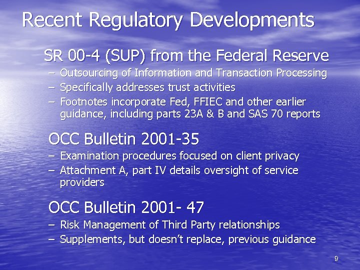 Recent Regulatory Developments SR 00 -4 (SUP) from the Federal Reserve – – –