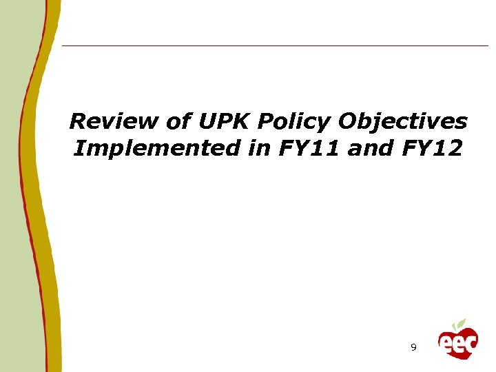 Review of UPK Policy Objectives Implemented in FY 11 and FY 12 9
