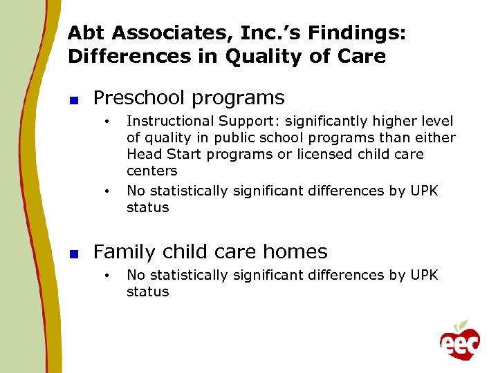 Abt Associates, Inc. 's Findings: Differences in Quality of Care Preschool programs • •