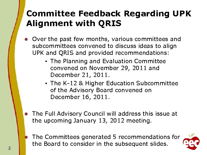Committee Feedback Regarding UPK Alignment with QRIS l l The Full Advisory Council will