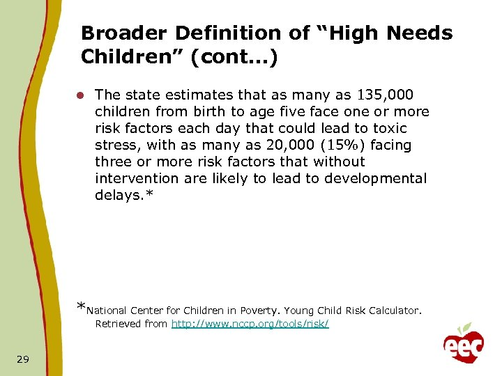 """Broader Definition of """"High Needs Children"""" (cont…) l The state estimates that as many"""