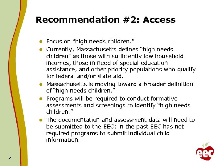 """Recommendation #2: Access l l l 4 Focus on """"high needs children. """" Currently,"""