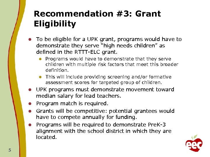 Recommendation #3: Grant Eligibility l To be eligible for a UPK grant, programs would