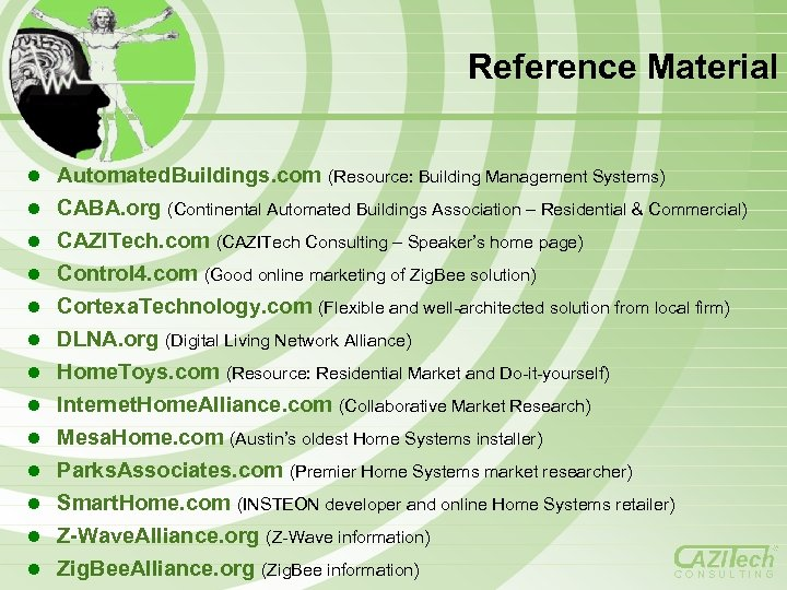 Reference Material Automated. Buildings. com (Resource: Building Management Systems) l CABA. org (Continental Automated