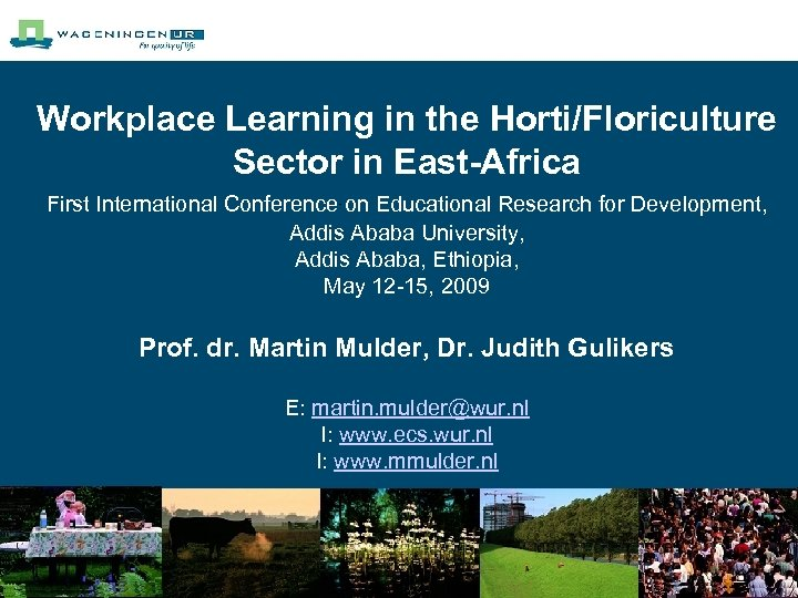Workplace Learning in the Horti/Floriculture Sector in East-Africa First International Conference on Educational Research