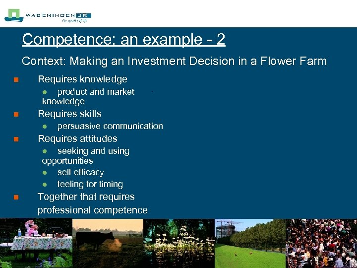 Competence: an example - 2 Context: Making an Investment Decision in a Flower Farm