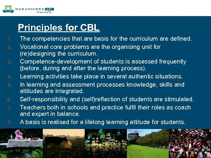 Principles for CBL 1. 2. 3. 4. 5. 6. 7. 8. The competencies that