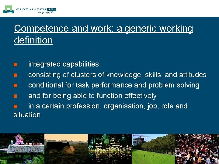 Competence and work: a generic working definition integrated capabilities n consisting of clusters of