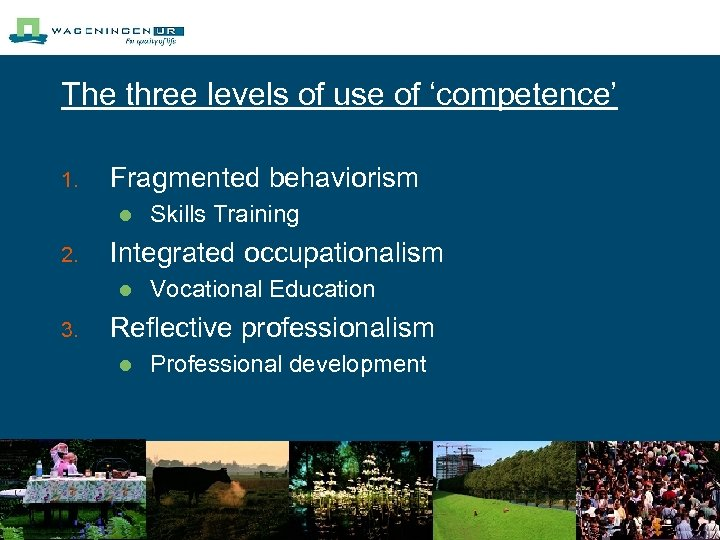 The three levels of use of 'competence' 1. Fragmented behaviorism l 2. Integrated occupationalism