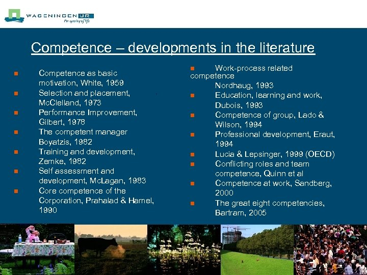 Competence – developments in the literature n n n n Competence as basic motivation,