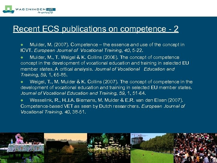 Recent ECS publications on competence - 2 Mulder, M. (2007). Competence – the essence