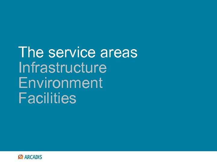 The service areas Infrastructure Environment Facilities