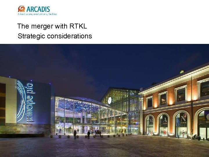 Infrastructuur, milieu, gebouwen The merger with RTKL Strategic considerations