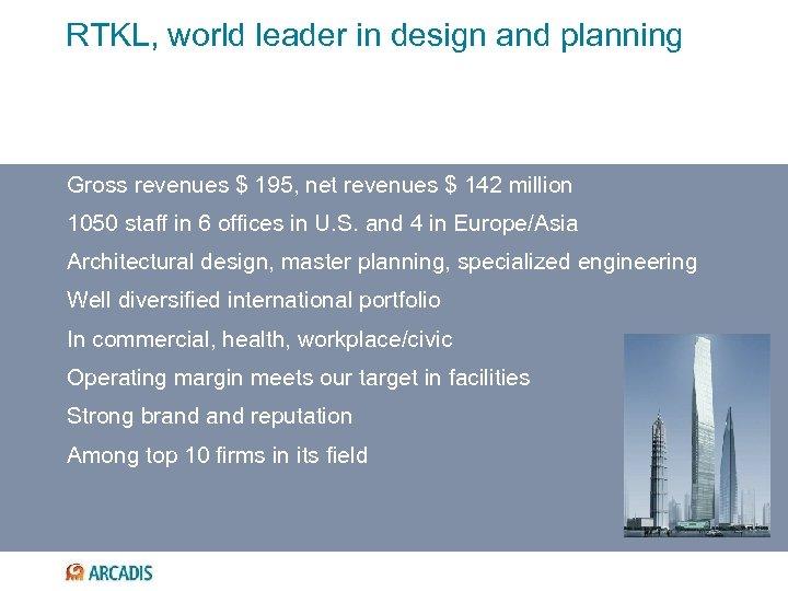 RTKL, world leader in design and planning Gross revenues $ 195, net revenues $