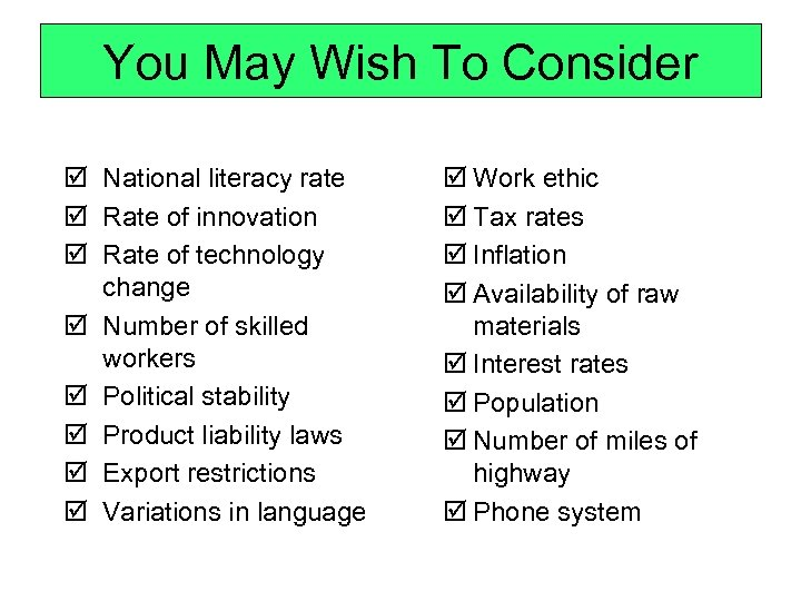 You May Wish To Consider þ National literacy rate þ Rate of innovation þ