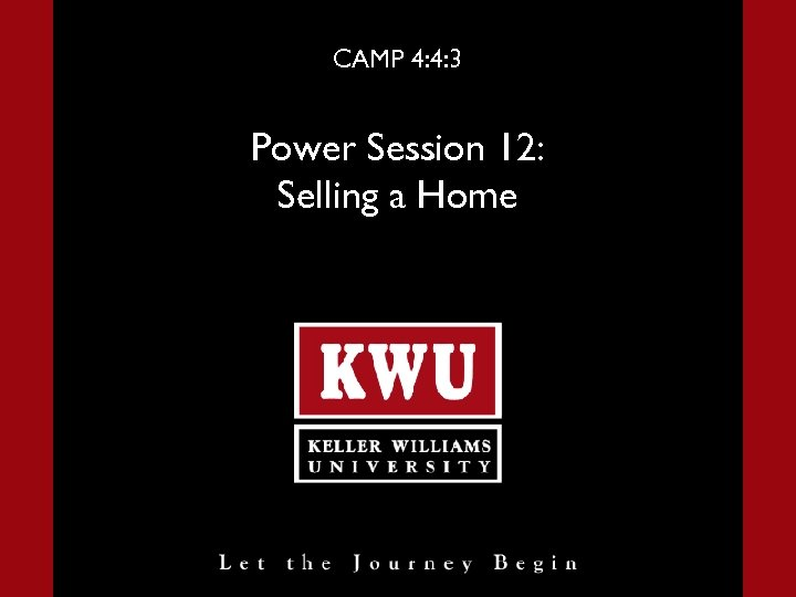 CAMP 4: 4: 3 Power Session 12: Selling a Home