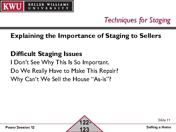 Techniques for Staging Explaining the Importance of Staging to Sellers Difficult Staging Issues I