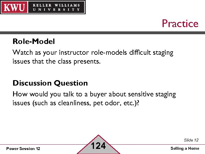 Practice Role-Model Watch as your instructor role-models difficult staging issues that the class presents.