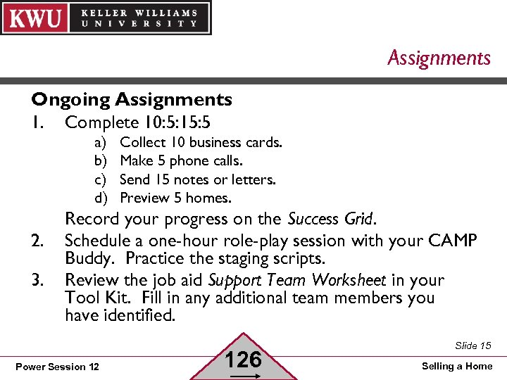 Assignments Ongoing Assignments 1. Complete 10: 5: 15: 5 a) b) c) d) 2.