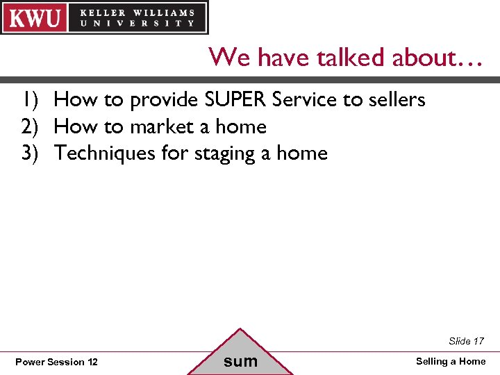 We have talked about… 1) How to provide SUPER Service to sellers 2) How