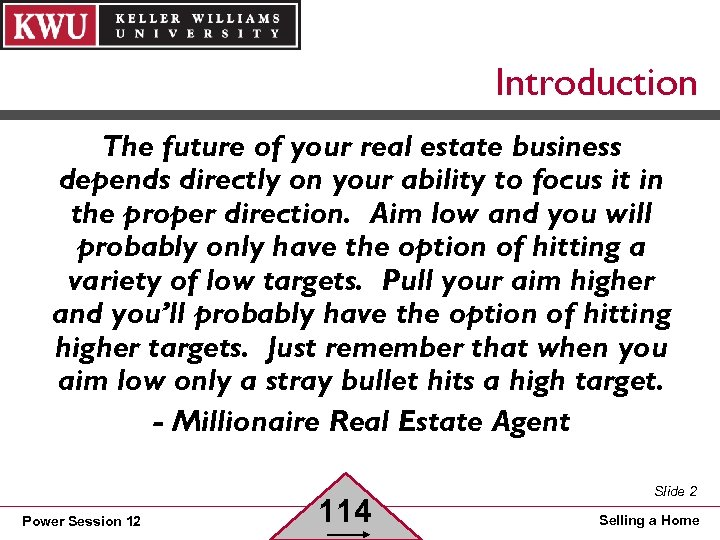 Introduction The future of your real estate business depends directly on your ability to