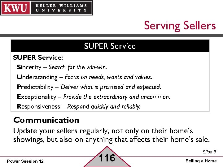 Serving Sellers SUPER Service: Sincerity – Search for the win-win. Understanding – Focus on