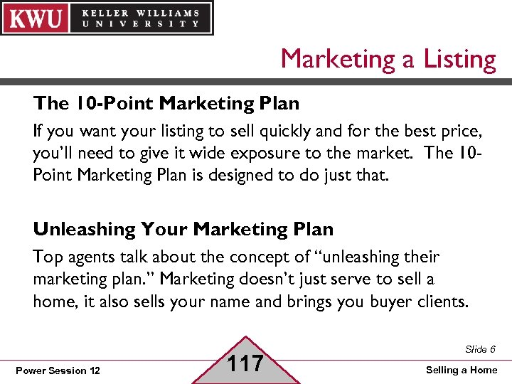 Marketing a Listing The 10 -Point Marketing Plan If you want your listing to