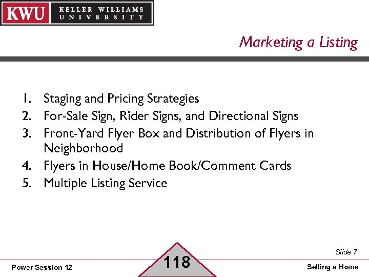 Marketing a Listing 1. Staging and Pricing Strategies 2. For-Sale Sign, Rider Signs, and