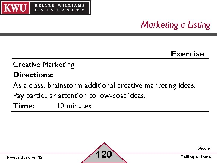 Marketing a Listing Exercise Creative Marketing Directions: As a class, brainstorm additional creative marketing
