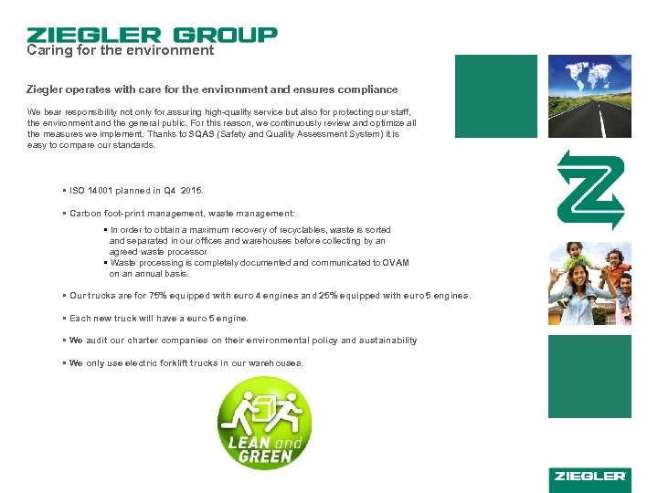 Caring for the environment Ziegler operates with care for the environment and ensures compliance