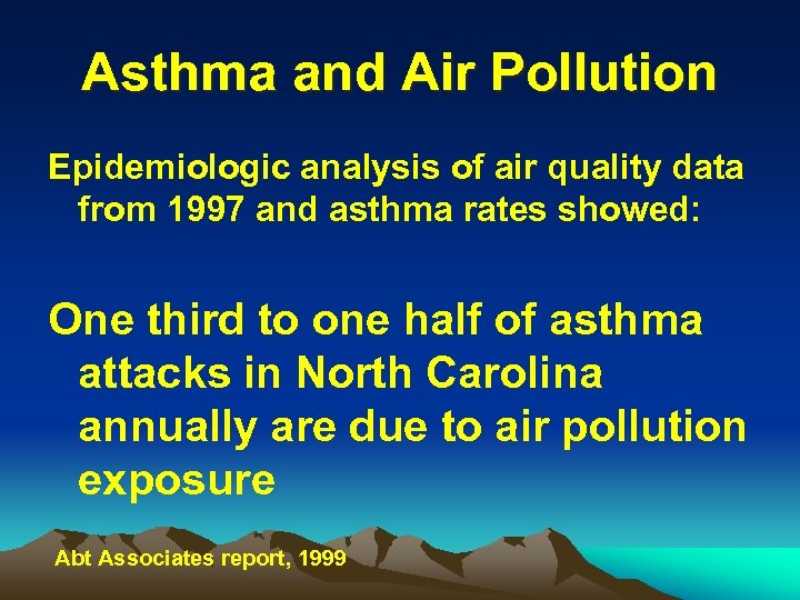 Asthma and Air Pollution Epidemiologic analysis of air quality data from 1997 and asthma