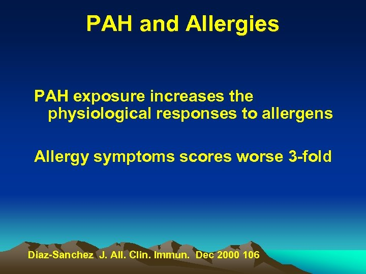 PAH and Allergies PAH exposure increases the physiological responses to allergens Allergy symptoms scores