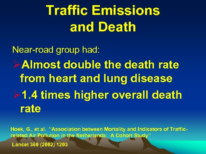 Traffic Emissions and Death Near-road group had: ØAlmost double the death rate from heart