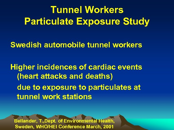 Tunnel Workers Particulate Exposure Study Swedish automobile tunnel workers Higher incidences of cardiac events