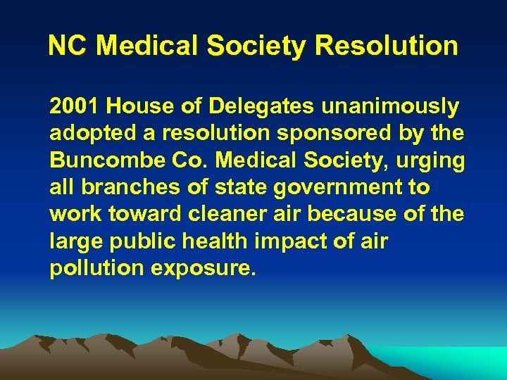 NC Medical Society Resolution 2001 House of Delegates unanimously adopted a resolution sponsored by