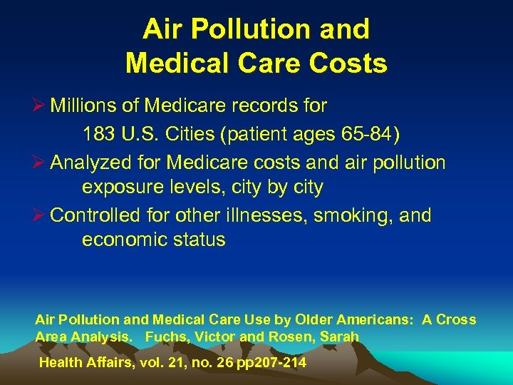 Air Pollution and Medical Care Costs Ø Millions of Medicare records for 183 U.
