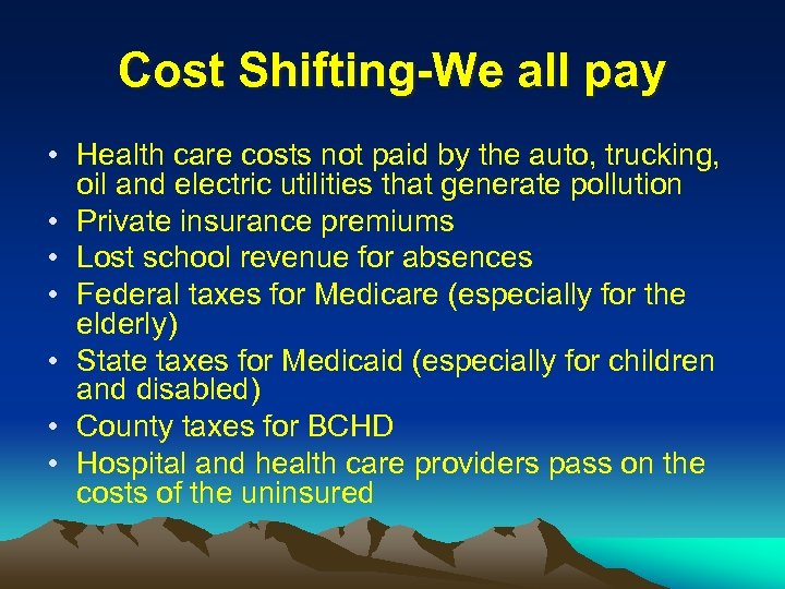 Cost Shifting-We all pay • Health care costs not paid by the auto, trucking,