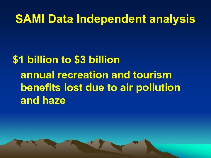 SAMI Data Independent analysis $1 billion to $3 billion annual recreation and tourism benefits