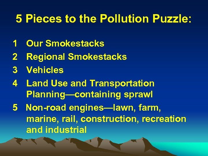 5 Pieces to the Pollution Puzzle: 1 2 3 4 Our Smokestacks Regional Smokestacks