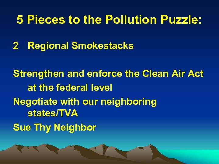 5 Pieces to the Pollution Puzzle: 2 Regional Smokestacks Strengthen and enforce the Clean