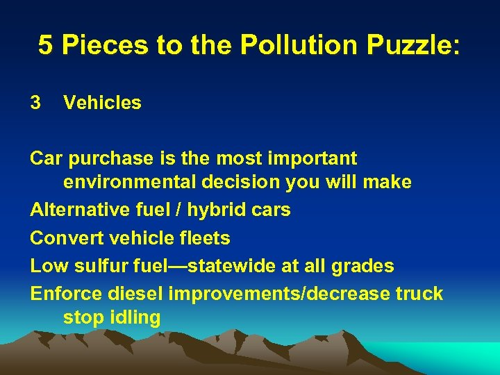 5 Pieces to the Pollution Puzzle: 3 Vehicles Car purchase is the most important